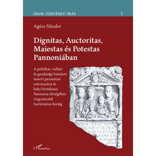 Dignitas, Auctoritas, Maiestas és Potestas Pannoniában