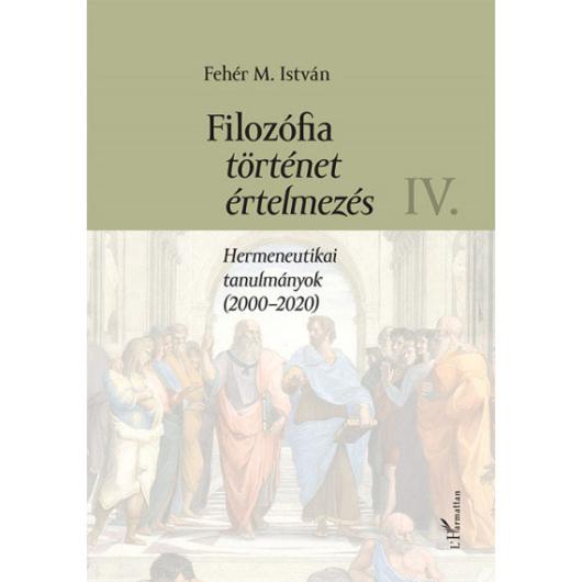 Filozófia, történet, értelmezés - IV. kötet
