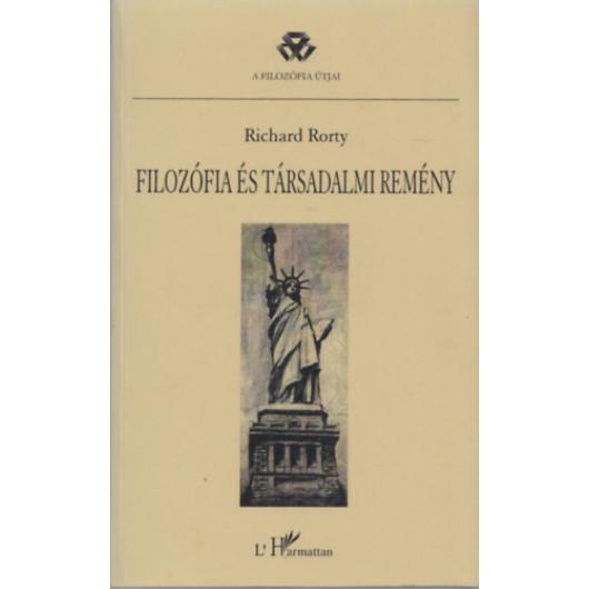 Rorty Richard: Filozófia és társadalmi remény