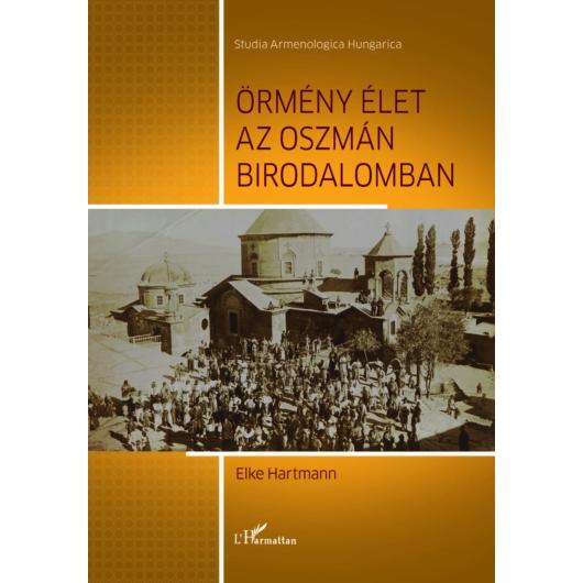 Örmény élet az Oszmán Birodalomban