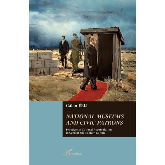 Gábor Ébli: National Museums and Civic Patrons