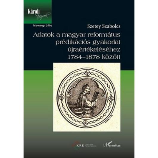 Adatok a magyar református prédikációs gyakorlat újraértékeléséhez