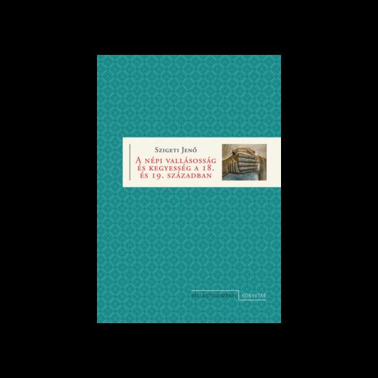 A népi vallásosság és kegyesség a XVIII. és XIX. században