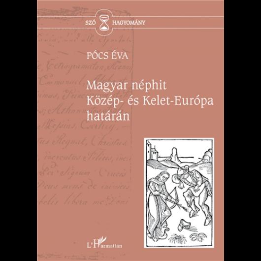 Magyar néphit Közép- és Kelet-Európa határán