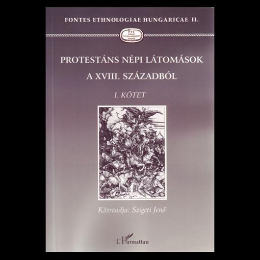 Protestáns népi látomások a XVIII. századból I. kötet