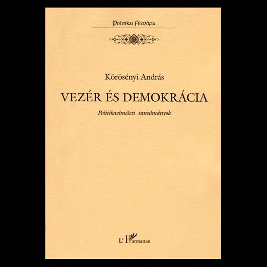 Vezér és demokrácia (Politikaelméleti tanulmányok)
