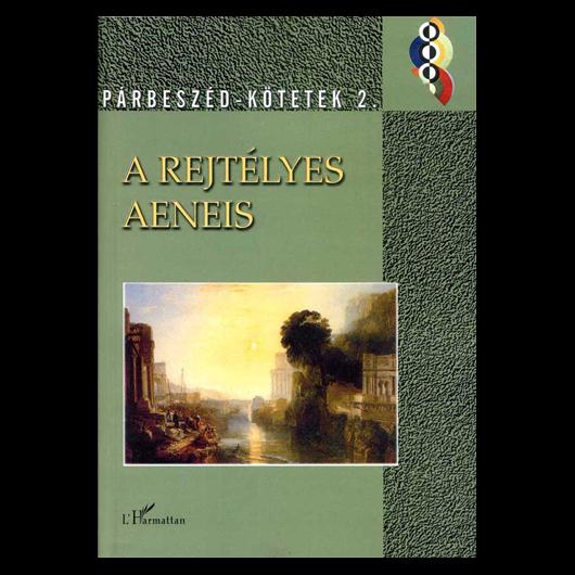 A rejtélyes Aeneis - Aeneis-tanulmányok