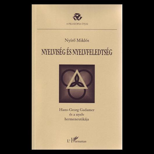 Nyírő Miklós: Nyelviség és nyelvfeledtség – Hans-Georg Gadamer és a nyelv hermeneutikája