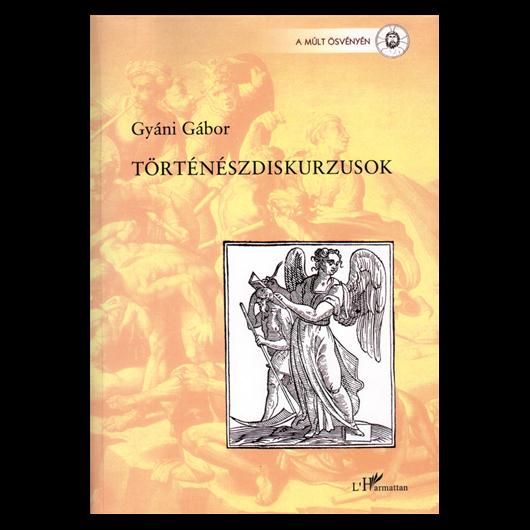 Gyáni Gábor: Történészdiskurzusok