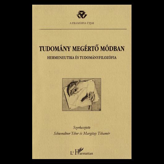 Termékek - Schwendtner Tibor - Margitay Tihamér (szerk.): Tudomány megértő módban