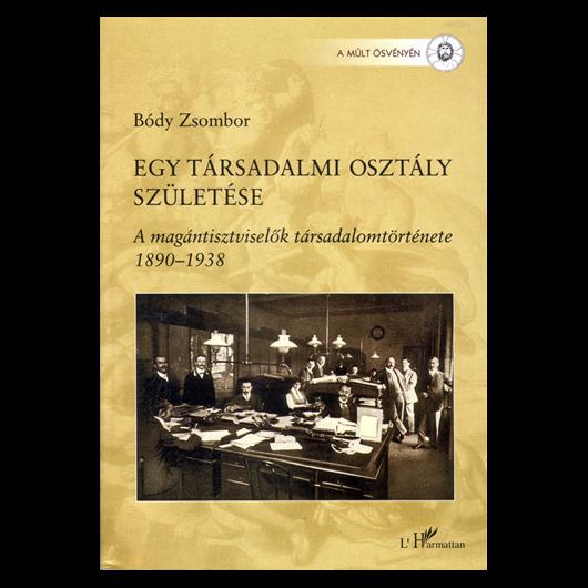 Bódy Zsombor: Egy társadalmi osztály születése