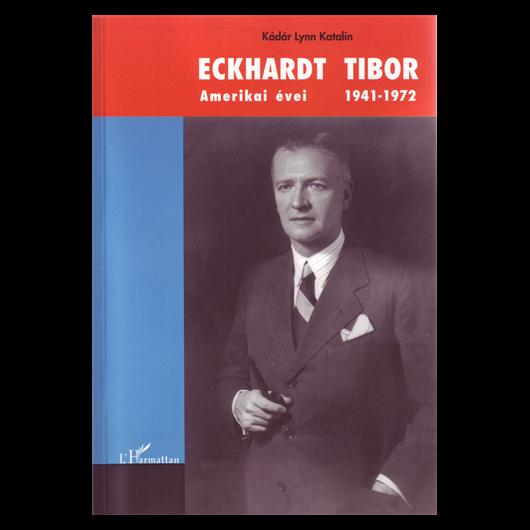 Eckhardt Tibor amerikai évei 1941-1972