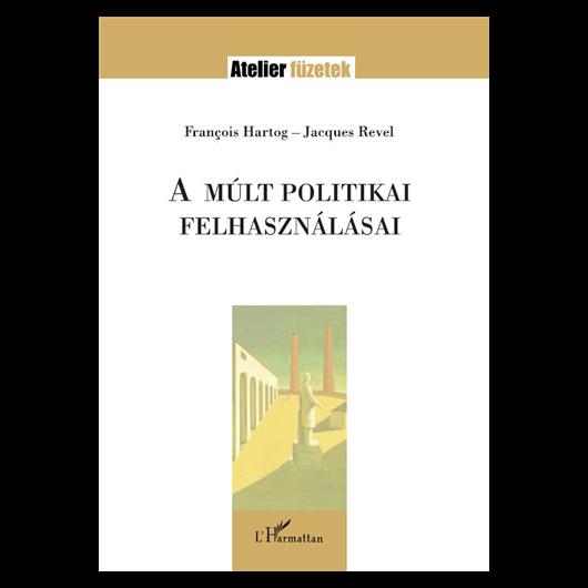 A múlt politikai felhasználásai