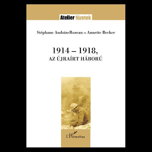 1914-1918, Az újraírt háború