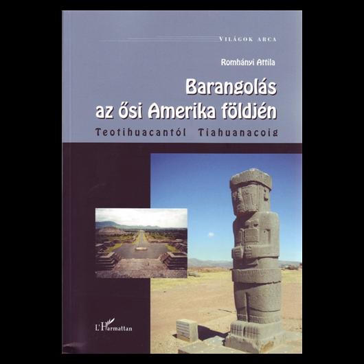Barangolás az ősi Amerika földjén
