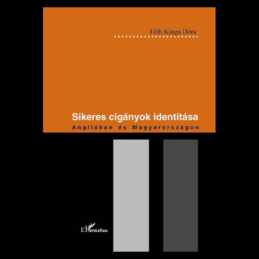 Sikeres cigányok identitása Angliában és Magyarországon