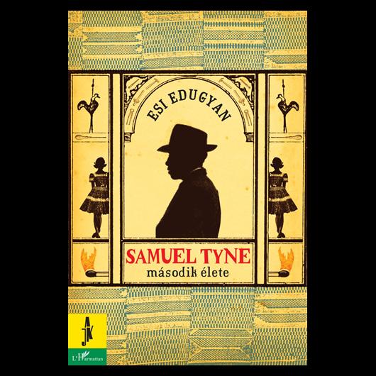 Samuel Tyne második élete