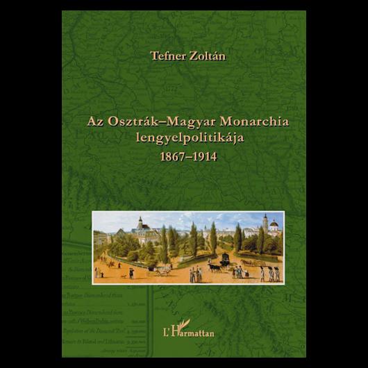 Az Osztrák-Magyar Monarchia lengyelpolitikája