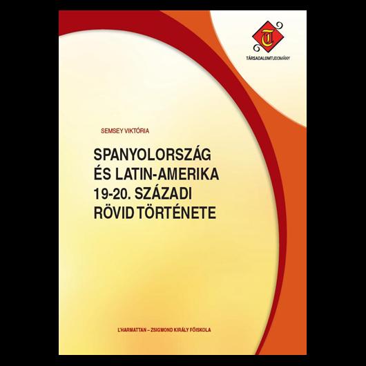 Spanyolország és Latin-Amerika 19-20. századi rövid története
