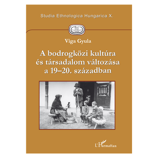 A bodrogközi kultúra és társadalom változása a 19–20. században