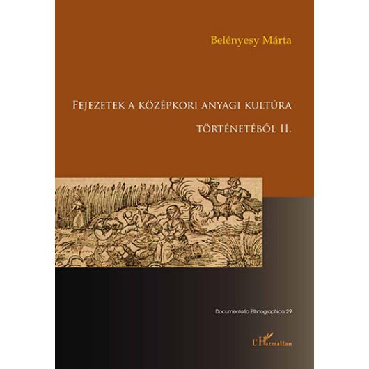Fejezetek a középkori anyagi kultúra történetéből II.