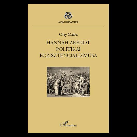 Hannah Arendt politikai egzisztencializmusa