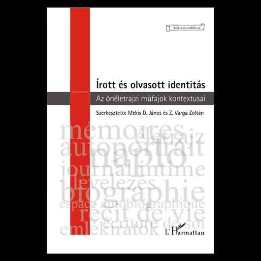 Írott és olvasott identitás – az önéletrajzi műfajok kontextusai