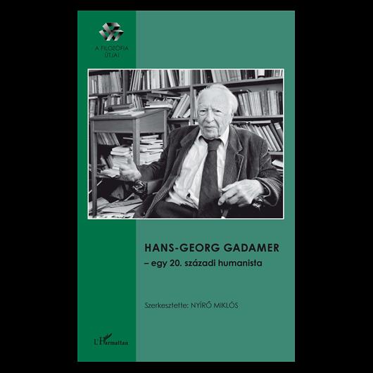Nyírő Miklós (szerk.): Hans-Georg Gadamer - egy 20. századi humanista