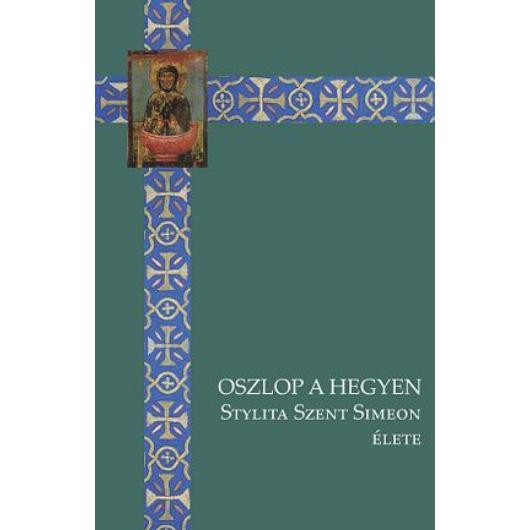Oszlop a hegyen - Stylita Szent Simeon élete