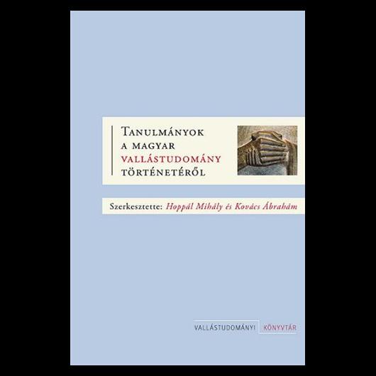 Tanulmányok a magyar vallástudomány történetéről