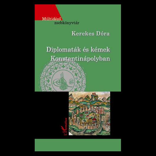 Diplomaták és kémek Konstantinápolyban