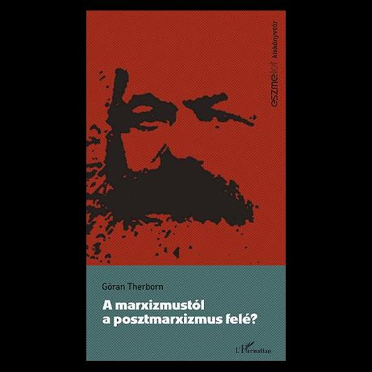 A marxizmustól a posztmarxizmus felé?