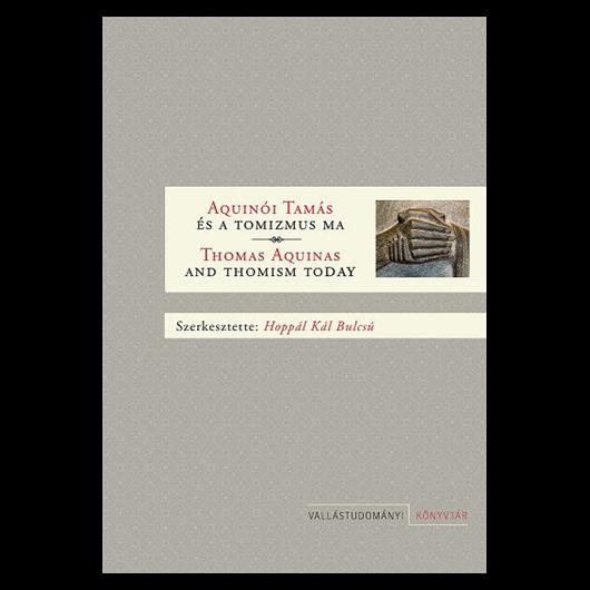 Aquinói Szent Tamás és a tomizmus ma