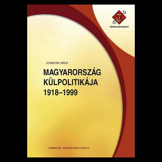 Magyarország külpolitikája 1918-1999