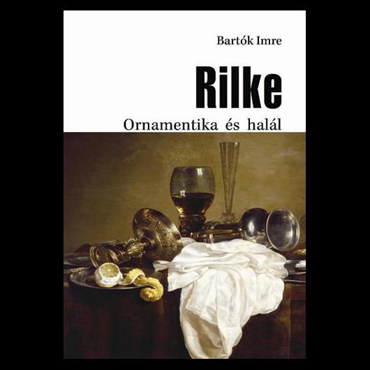 Rilke - Ornamentika és halál