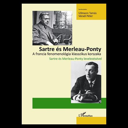 Sartre és Merleau-Ponty - A francia fenomenológia klasszikus korszaka