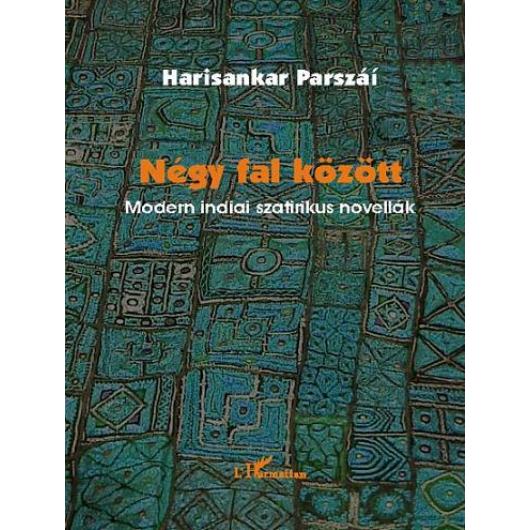 Négy fal között.Modern indiai szatirikus novellák