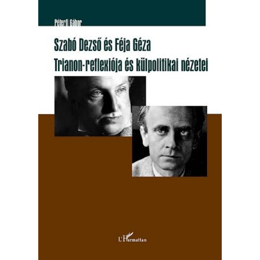 Szabó Dezső és Féja Géza Trianon-reflexiója és külpolitikai nézetei