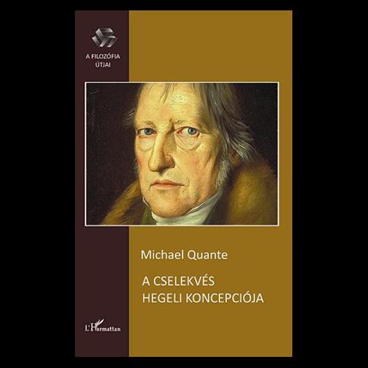 Quante Michael: A cselekvés hegeli koncepciója