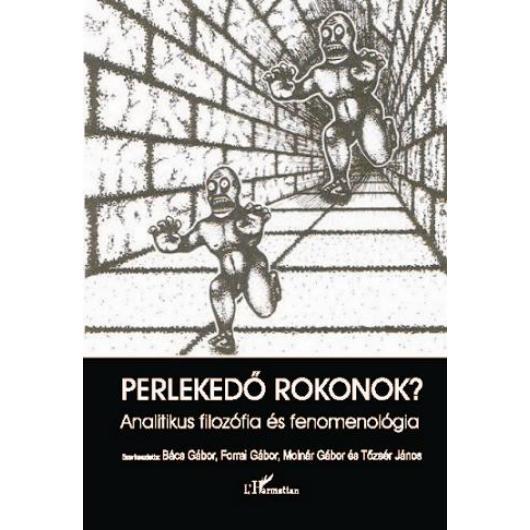 Perlekedő rokonok: Analitikus filozófia és fenomenológia.