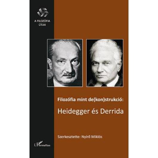 Nyírő Miklós(szerk.): Filozófia mint de(kon)strukció: Heidegger és Derrida