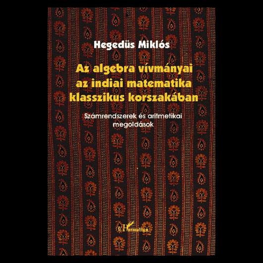 Az algebra vívmányai az indiai matematika klasszikus korszakában. Számrendszerek és aritmetikai megoldások