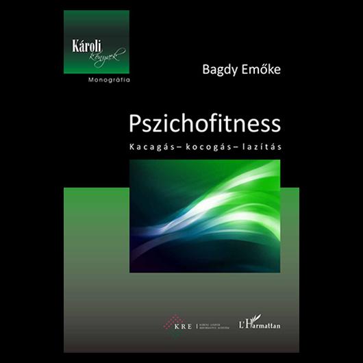 Pszichofitness. Kacagás - kocogás - lazítás
