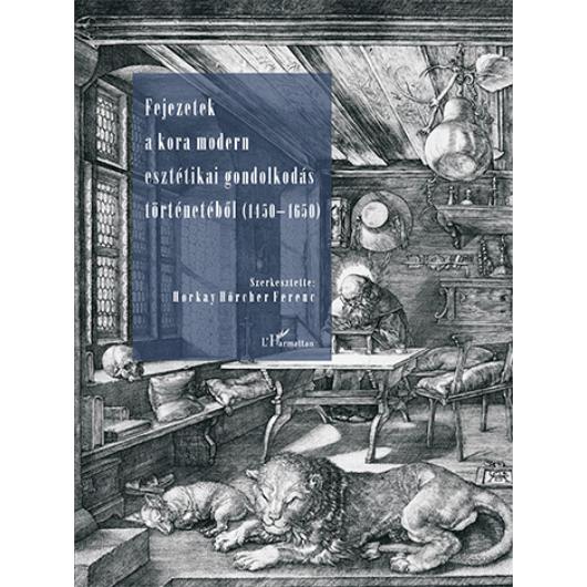 Fejezetek a kora modern esztétikai gondolkodás történetéből (1450–1650)