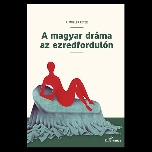 A magyar dráma az ezredfordulón