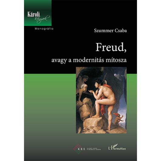 Freud, avagy a modernitás mítosza