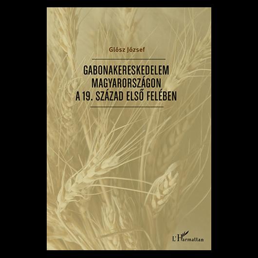 Gabonakereskedelem Magyarországon a 19. század első felében