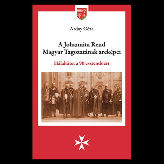 A Johannita Rend Magyar Tagozatának arcképei