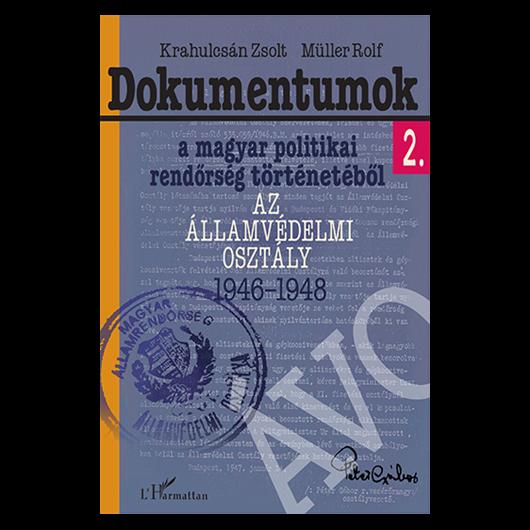 Dokumentumok II. - Az Államvédelmi Osztály 1946-1948