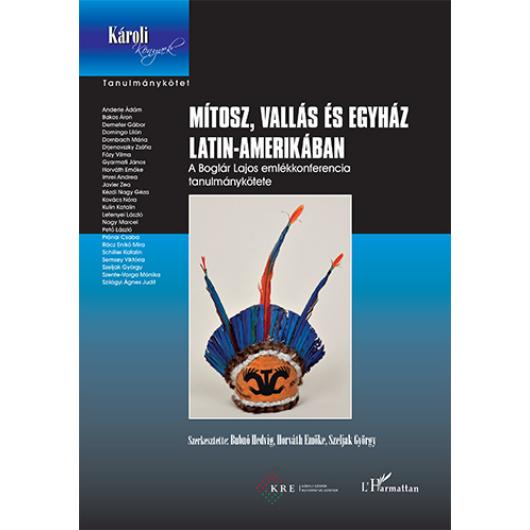 Mítosz vallás és egyház Latin-Amerikában (Boglár Lajos emlékkötet)